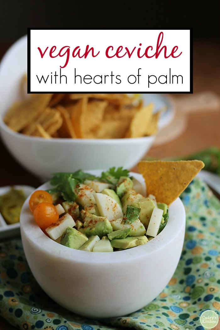 Vegan ceviche with hearts of palm: Serve this tasty appetizer with chips for scooping. #vegan #glutenfree #appetizer #dip #vegetarian
