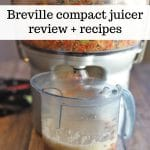 Text overlay: Breville compact juicer review + recipes. Juicer on table, juicing vegetables.