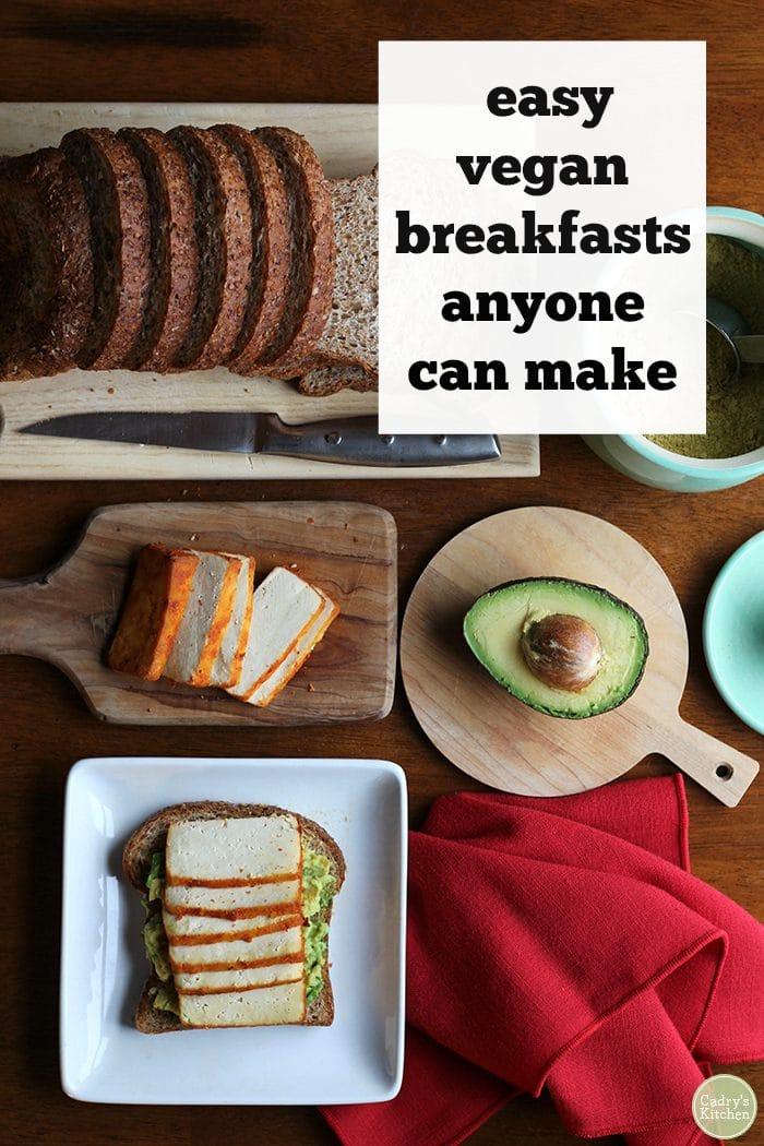 Text: Easy vegan breakfasts anyone can make. Overhead sriracha tofu on avocado toast.