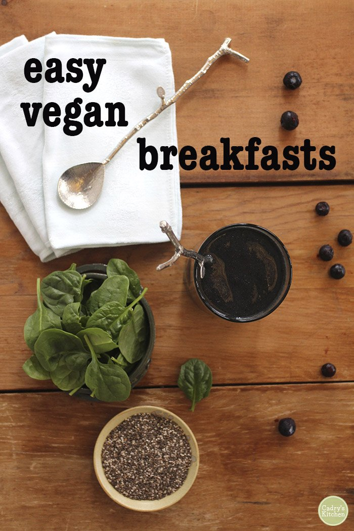 Easy Vegan Breakfasts: Starting the morning with a tasty vegan meal doesn't have to be complicated. Here are 5 simple vegan breakfasts to get you started. | cadryskitchen.com