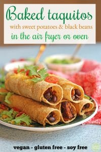 Text: Baked taquitos with sweet potatoes and black beans in the air fryer or oven. Vegan, gluten free, soy free. Taquitos on plate with cilantro and tomatoes.