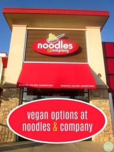 Text: Vegan options at Noodles & Company. Exterior Noodles and Company restaurant.