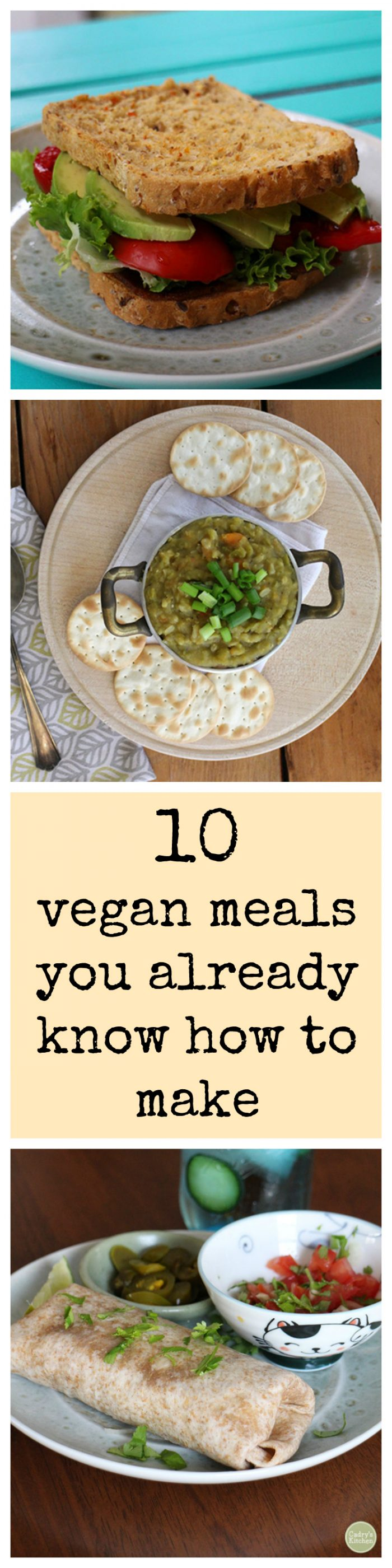 Being vegan doesn't have to be hard! Here are 10 vegan meals you already know how to make. | cadryskitchen.com