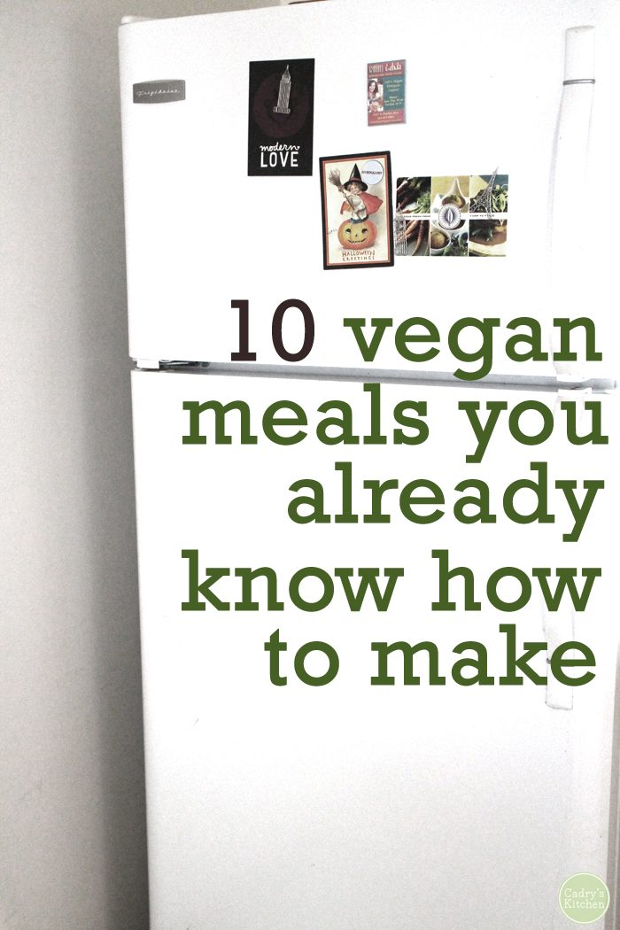 "Refrigerator door plus text ""10 vegan meals you already know how to make."""