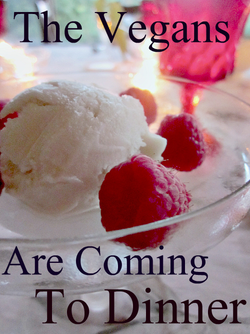 vegans are coming to dinner