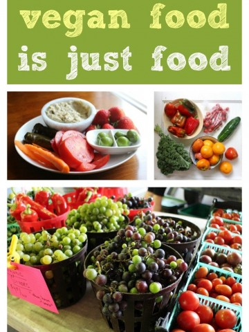 Text overlay: Vegan food is just food. Collage of fruits and vegetables.