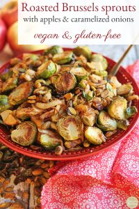 Text: Roasted Brussels sprouts with apples & caramelized onions. Vegan & gluten-free. Bowl of roasted Brussels sprouts.