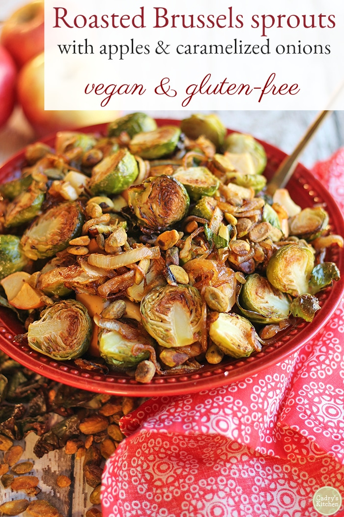 This roasted Brussels sprouts recipe with apples and caramelized onions is perfect for a Thanksgiving table or as an autumn side dish. Dotted with pistachios, this dish gives salty sweetness to pungent Brussels sprouts. #vegan #vegetarian #glutenfree #thanksgiving #brusselssprouts #sidedish
