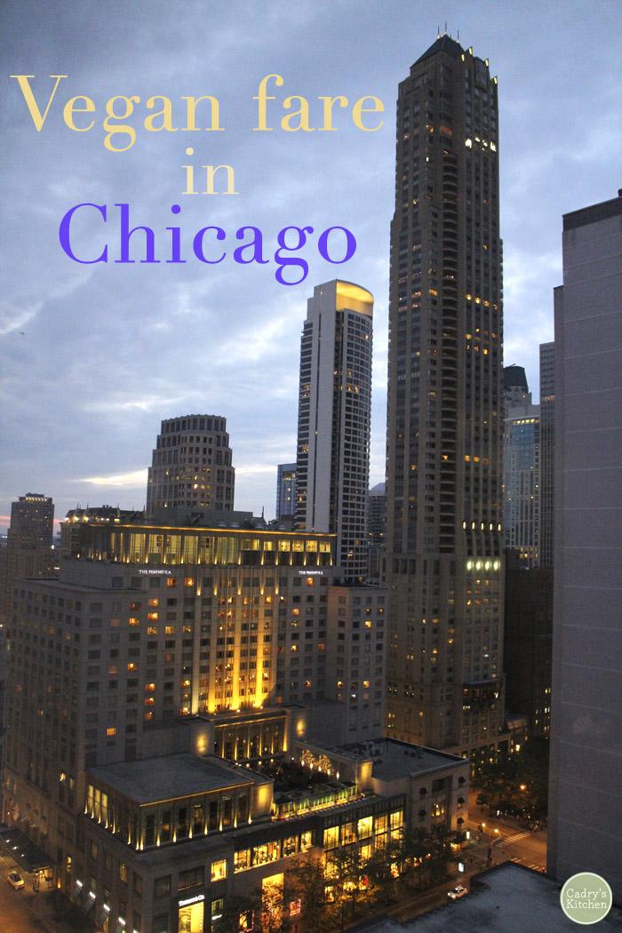 Vegan Chicago: Restaurant options in Chicago, Illinois | cadryskitchen.com