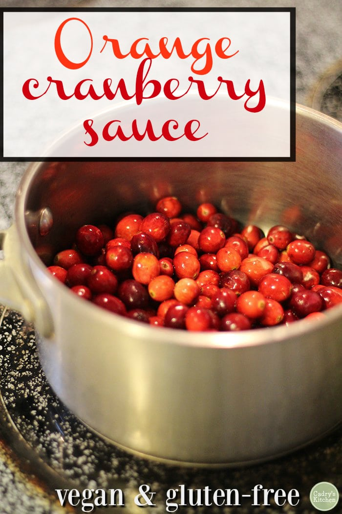 Tart & sweet orange cranberry sauce: This tangy sauce is sweetened with orange juice & maple syrup. You'll never buy canned again! | cadryskitchen.com #vegan #thanksgiving #cranberries
