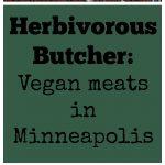 Herbivorous Butcher: Vegan meats in Minneapolis | cadryskitchen.com