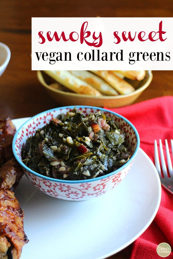 Text: Smoky sweet vegan collard greens. Bowl of greens with french fries in background.