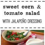 Sweet corn & tomato salad with jalapeno dressing - The quintessential summer salad. Vegan | cadryskitchen.com
