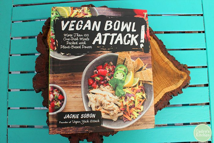 Vegan Bowl Attack - a new cookbook by Jackie Sobon that features vegan bowls | cadryskitchen.com