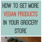 Would you like more vegan products in your grocery store? Here are some easy things you can do to make your city more vegan-friendly. | cadryskitchen.com