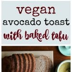 Text: Vegan avocado toast with baked tofu. Toast on plate & overhead.