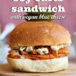 Buffalo Soy Curls sandwich with vegan blue cheese dressing + text.