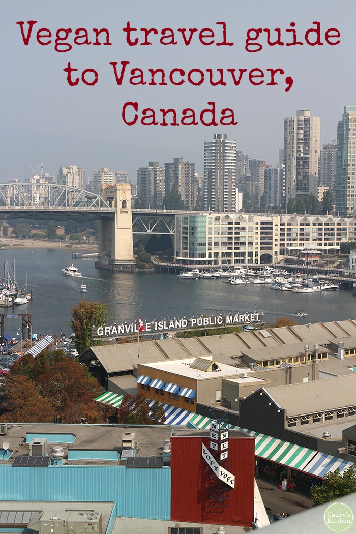 Vegan travel guide to Vancouver, Canada. Vegan Vancouver: 3 days in Canada's third largest city. Things to do in Vancouver, vegan restaurants, shopping, and the great outdoors. #vegan #travel #vancouver #canada #vegetarian #restaurants