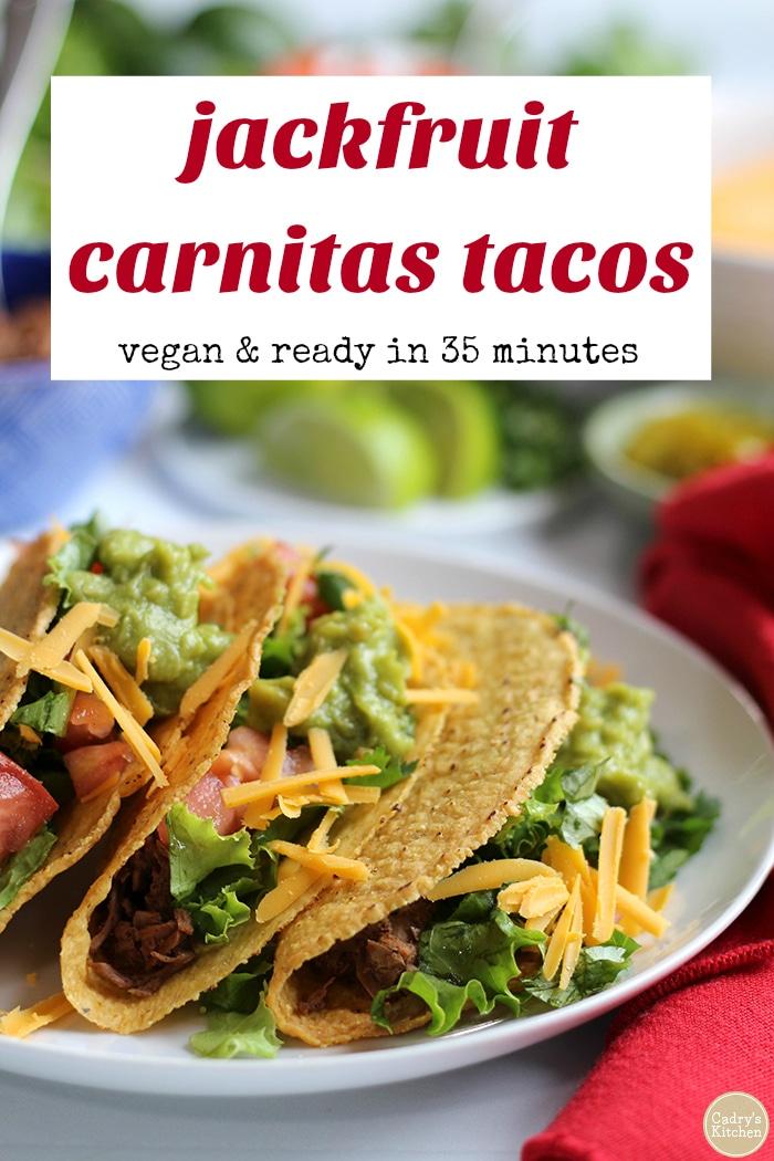 """Vegan jackfruit carnitas tacos on plate + text that says """"vegan jackfruit carnitas tacos. Vegan & ready in 35 minutes."""""""