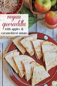 Veggie quesadilla pin. Overhead vegan quesadillas with apples, spinach, and smoked vegan cheese.