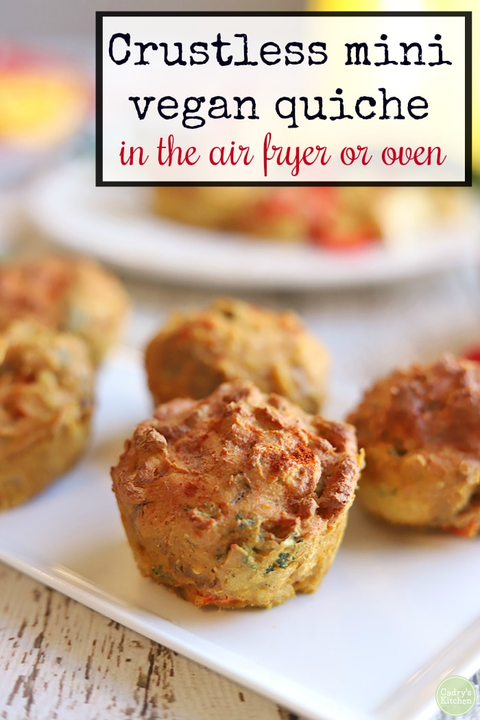 Text: Crustless mini vegan quiche in the air fryer or oven. Vegan quiche on a platter.