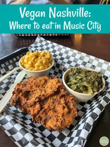 Text: Vegan Nashville. Where to eat in Music City. Southern fried chicken seitan, turnip greens, and mac & cheese on platter.