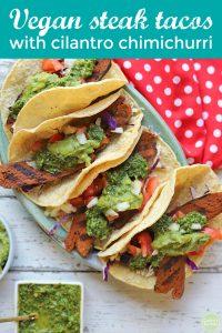 Text: Vegan steak tacos with cilantro chimichurri. Overhead platter of tacos with chimichurri sauce.