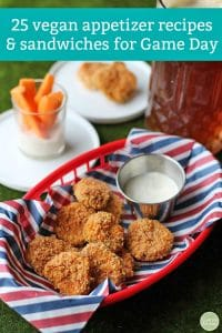 Text: 25 vegan appetizer recipes and sandwiches. Basket with fried pickles & non-dairy ranch in cup.