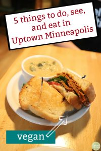 Text: 5 things to do, see, and eat in Uptown Minneapolis. Soup and sandwich on plate.