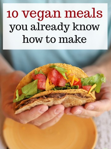 Text overlay: 10 vegan meals you already know how to make. Hand holding taco.