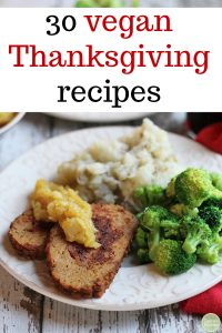 Text overlay: 30 vegan Thanksgiving recipes. Field Roast slices with apple chutney, broccoli, and mashed potatoes.