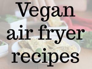 Text overlay: vegan air fryer recipes. Hand dipping ravioli into marinara with air fryer ravioli on plate.