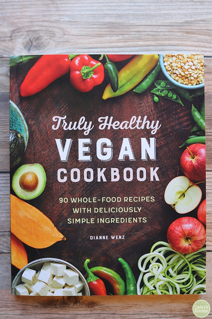 Cover of Truly Healthy Vegan Cookbook by Dianne Wenz.