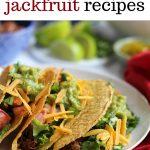 Text overlay: 7 vegan jackfruit recipes. Jackfruit carnitas tacos on plate.