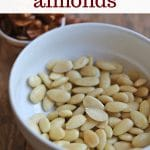 Text overlay: How to blanch almonds. Blanched almonds in bowl.
