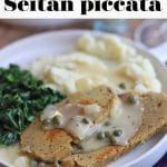 Text overlay: Seitan piccata. Slices of browned seitan on plate with mashed potatoes and kale.