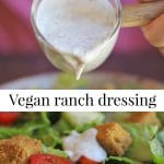 Text overlay: Vegan ranch dressing. Dressing being poured over salad.